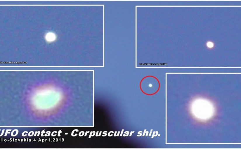 NEW VIDEO: UFO Contact – Corpuscular Ship. Slovakia. 4.April.2019